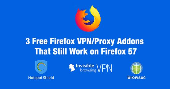 Free Firefox VPN/Proxy Addons - Firefox 57