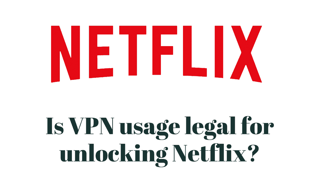 Are VPNs legal for Netflix